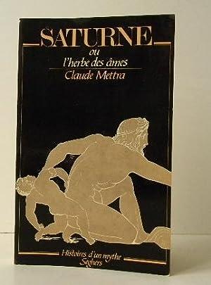 SATURNE ou l'herbe des âmes.: METTRA (Claude)