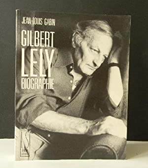 GILBERT LELY. Biographie.