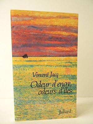 ODEUR D'ENCRE, ODEUR D'ILES.: JACQ (Vincent)