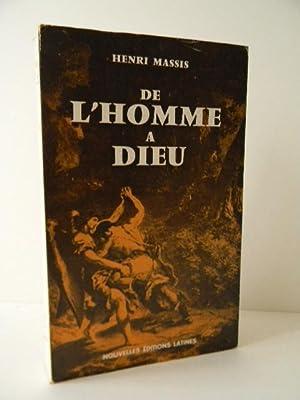 DE L�HOMME A DIEU. Précédé d'un Portrait: MASSIS (Henri)