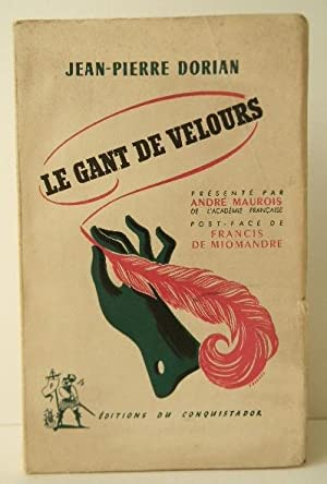 LE GANT DE VELOURS. Présenté par André: DORIAN (Jean-Pierre)