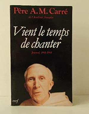VIENT LE TEMPS DE CHANTER. Journal, 1991-1993.