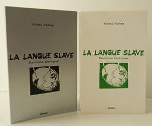 LA LANGUE SLAVE. Exercices pratiques.: VACHEY (Michel)
