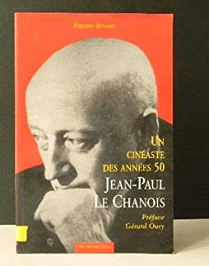 UN CINEASTE DES ANNEES 50 : JEAN-PAUL LE CHANOIS.