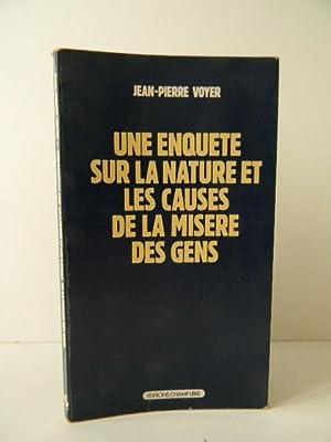UNE ENQUETE SUR LA NATURE ET LES: VOYER (Jean-Pierre)