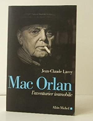MAC ORLAN. L'aventurier immobile.