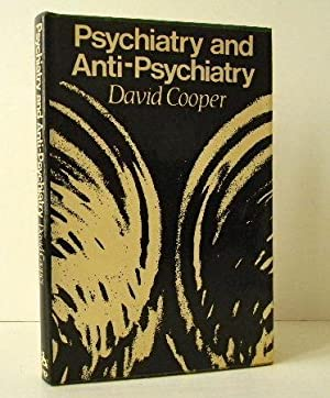 PSYCHIATRY AND ANTI-PSYCHIATRY.