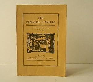 LES PENATES D'ARGILE.: RAMUZ (Charles-Ferdinand), BOVY (Ferdinand), CINGRIA (Alexandre), ...