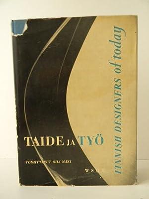 TAIDE JA TYO. Finnish designers of today.: ARTS DECORATIFS] [DESIGN