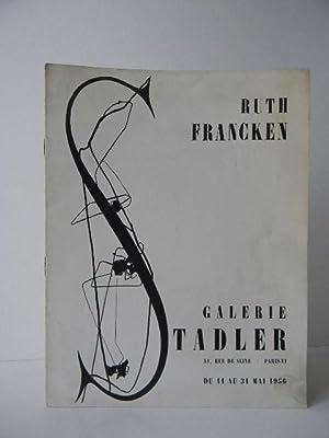 RUTH FRANCKEN. Catalogue de l'exposition présentée du: RUTH FRANCKEN