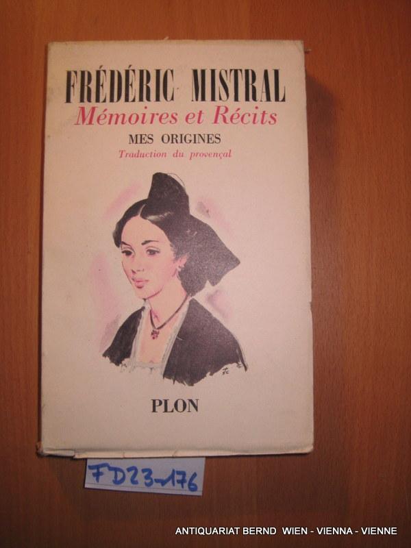 Memoires et recits.: Mistral, Frederic: