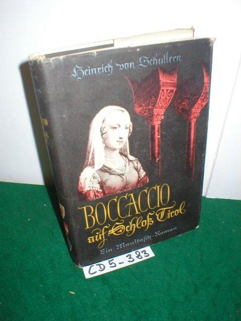 Boccaccio auf Schloss Tirol : Ein Maultaschroman - Schullern, Heinrich von