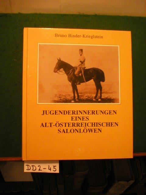 Jugenderinnerungen eines alt-österreichischen Salonlöwen Hrsg. von Birgit: Binder-Krieglstein, Bruno: