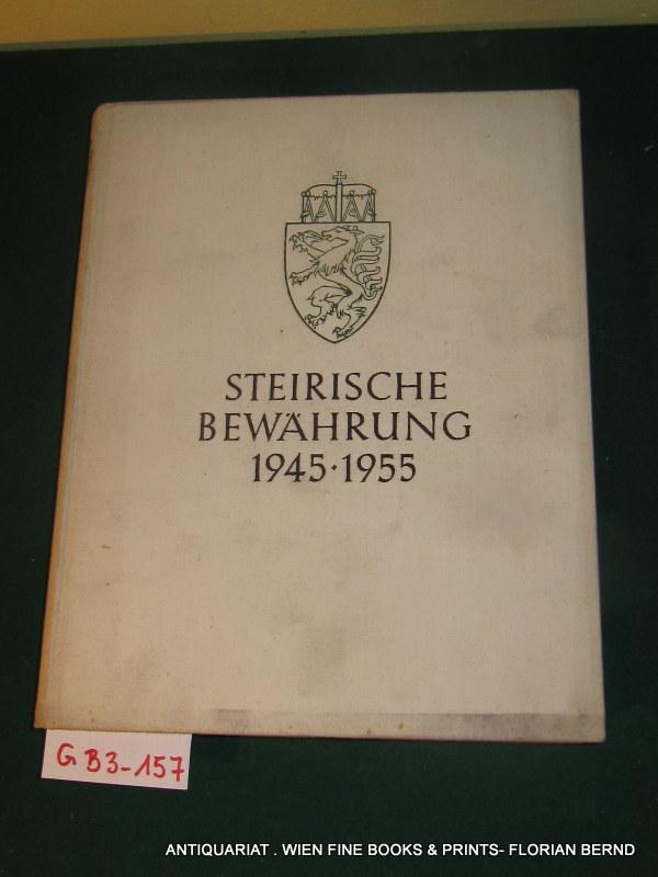 Steirische Bewährung 1945-1955 : 10 Jahre Aufbau: Binder-Krieglstein, Bruno Red.: