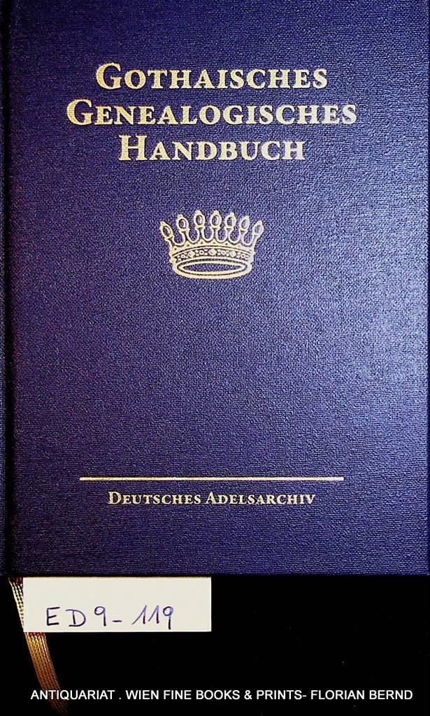 GOTHAISCHES GENEALOGISCHES HANDBUCH DER FREIHERRLICHEN HÄUSER: FREIHERRLICHE: Stiftung Deutsches Adelsarchiv