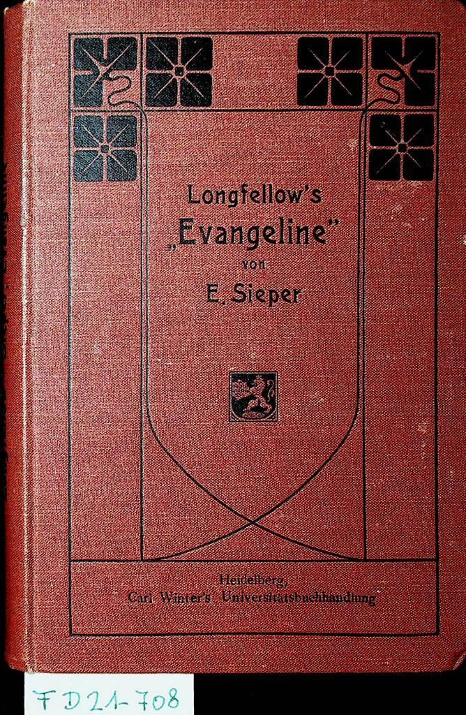 Longfellow's evangeline. Kritische Ausgabe mit Einleitung, Untersuchungen: Sieper, Ernst: