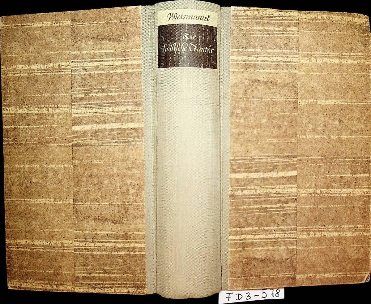 Die höllische Trinität Roman aus den Jahren der Vollendung des Meisters Mathis Nithart, der fälschlich Matthias Grünewald genannt wurde. (=Mathis-Nithart-Roman ; 3. Band =Forts. von: Weismantel, Leo: Der bunte Rock der Welt )