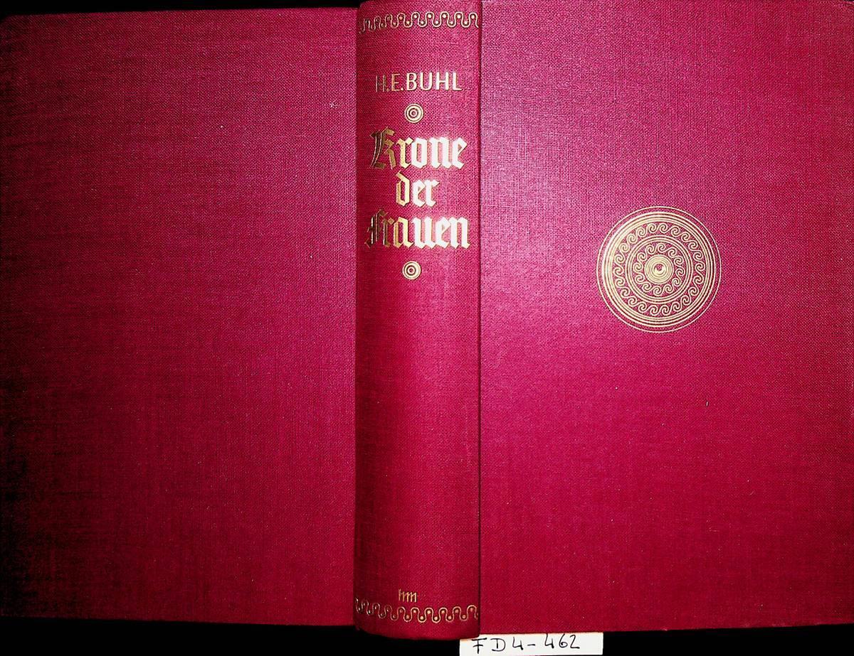 Krone der Frauen : Roman der Königin Brunhild - Buhl, Herbert Erich