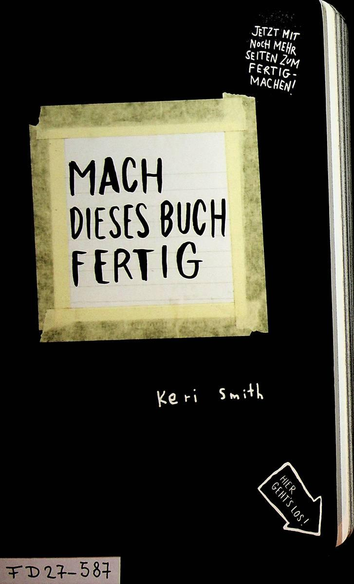 mach buch fertig von keri smith zvab. Black Bedroom Furniture Sets. Home Design Ideas