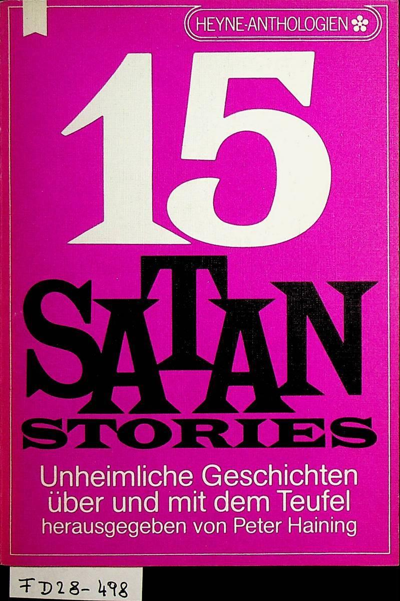 15 Satan Stories. Unheimliche Geschichten über und mit dem Teufel. (= Heyne-Anthologie, Band 47) - Haining, Peter (Hrsg.)