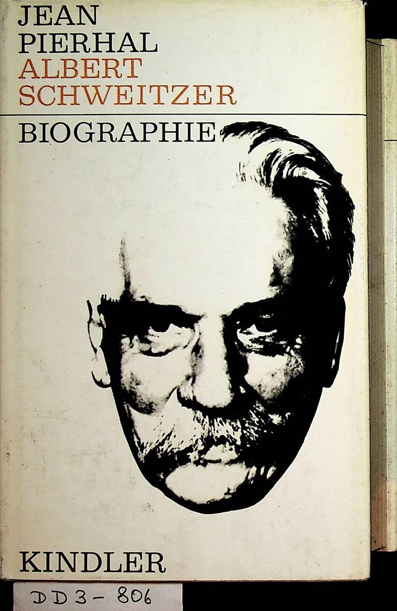 albert schweitzer biographie mit einer einf pierhal jean - Albert Schweitzer Lebenslauf
