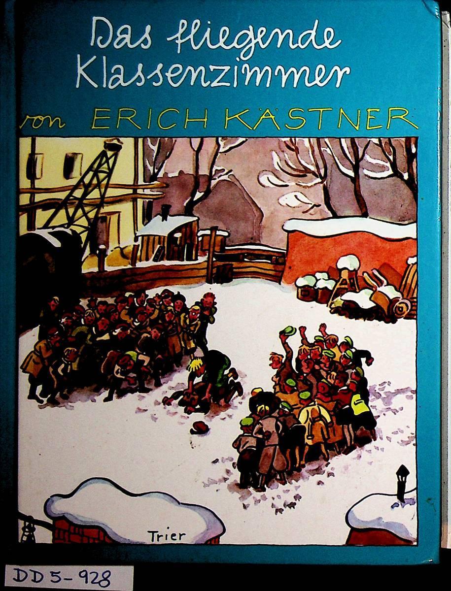 Das fliegende Klassenzimmer : ein Roman für Kinder - Kästner, Erich