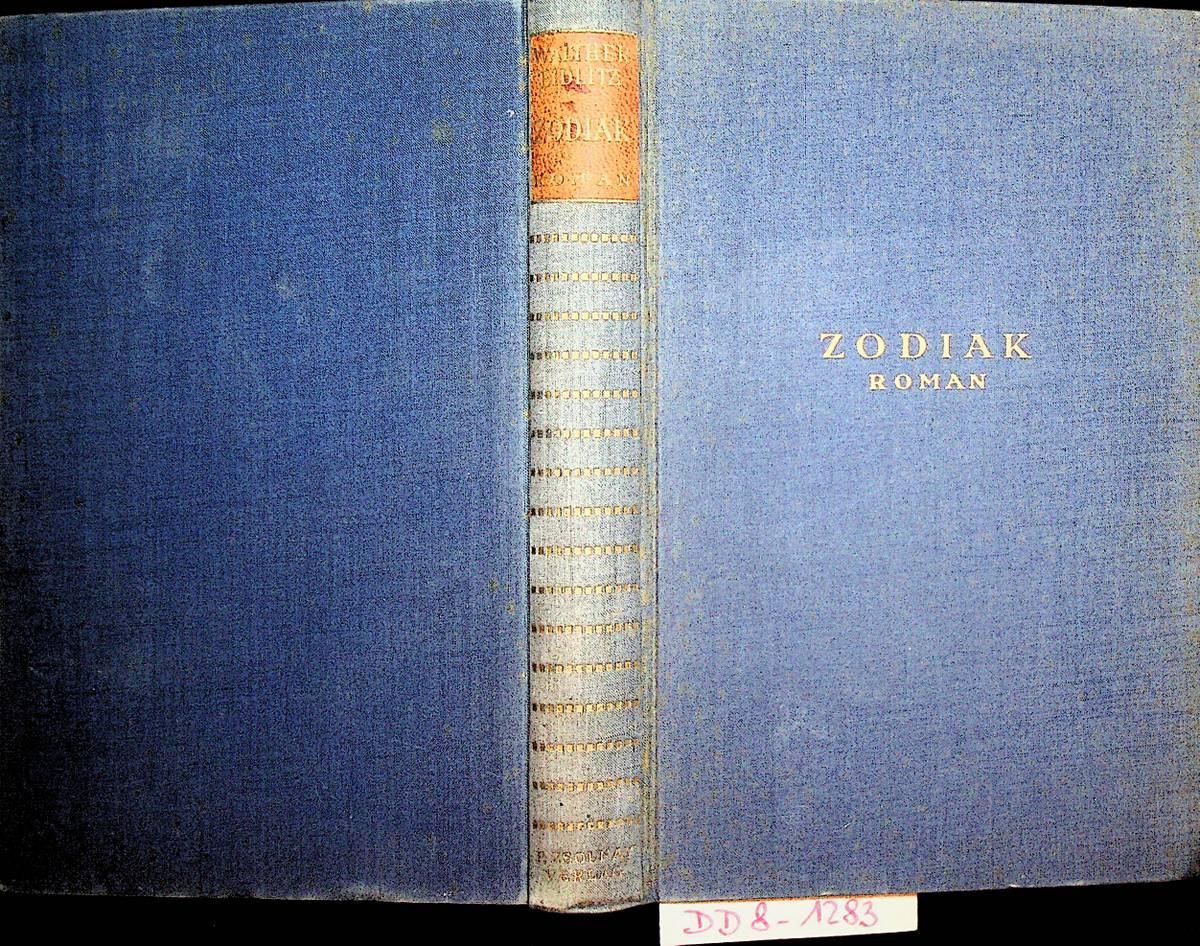 Zodiak : Roman: Eidlitz, Walther: