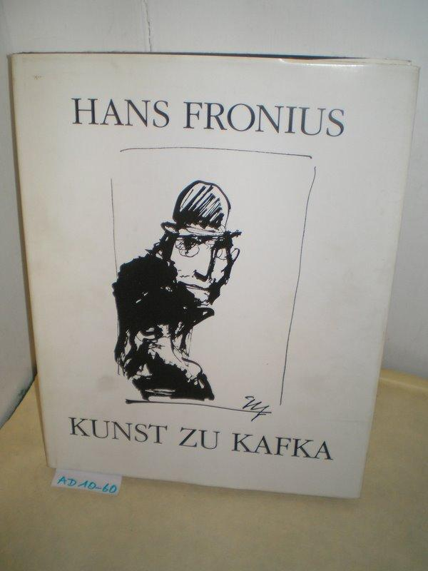 Kunst zu Kafka Mit einem Text von: Fronius, Hans: