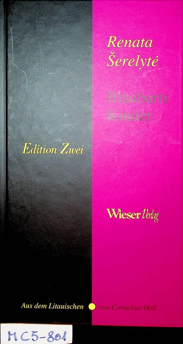 Blaubarts Kinder : Roman (Aus dem Litauischen von Cornelius Hell) (=Edition Zwei) - Serelyte, Renata