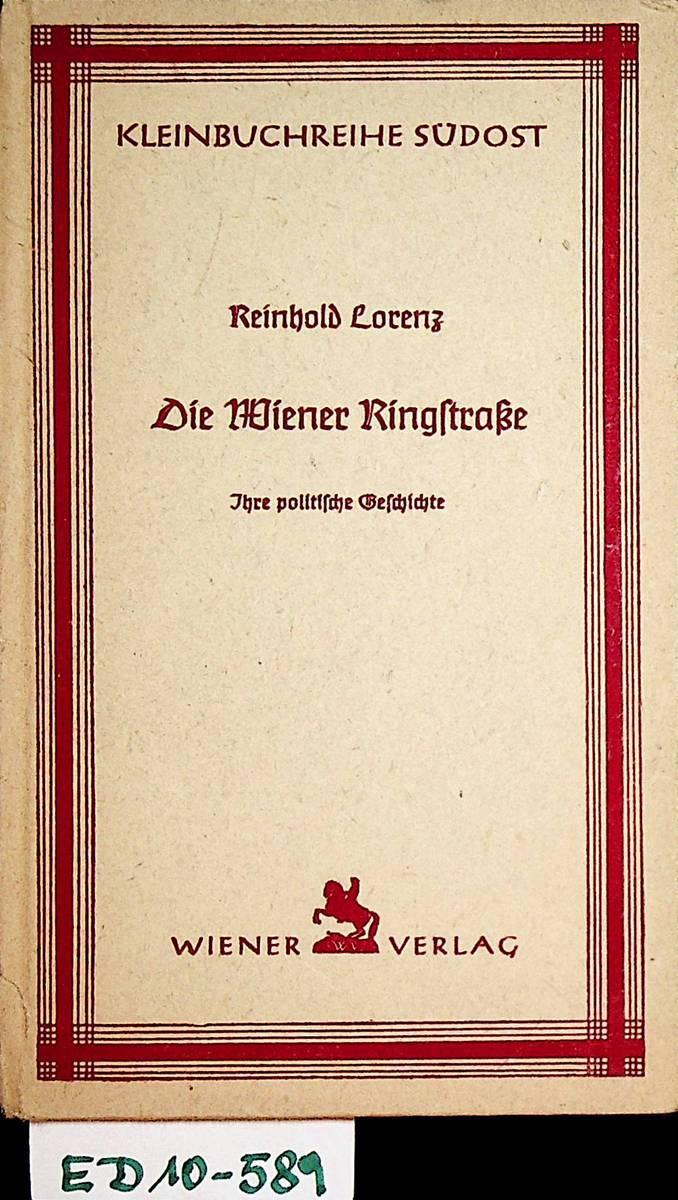 Die Wiener Ringstraße ihre politische Geschichte. (=Kleinbuchreihe: Lorenz, Reinhold: