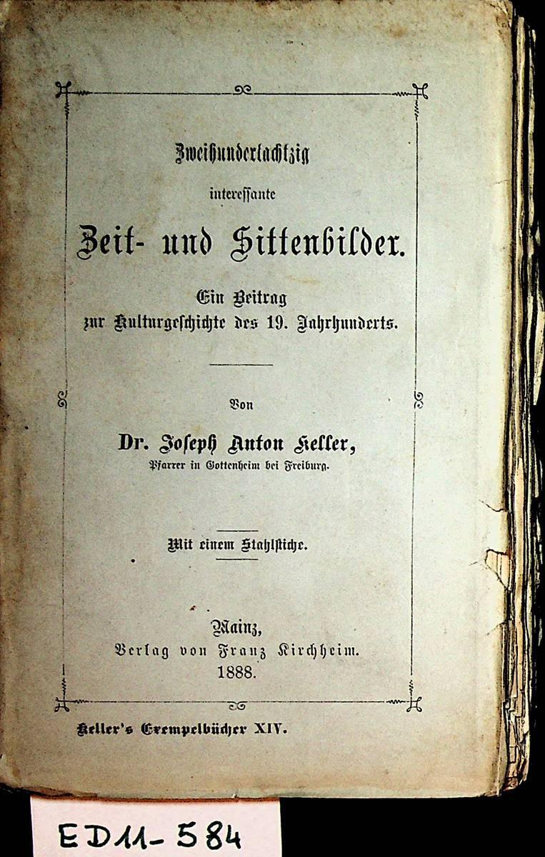 Zweihundertachzig interessante Zeit und Sittenbilder. Ein Beitrag: Keller, Josef Anton: