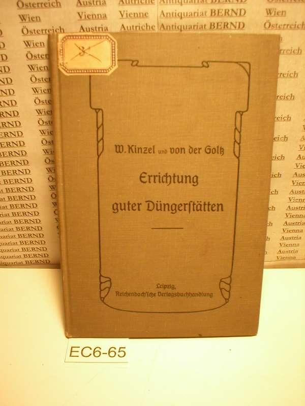 Anleitung zur Errichtung guter Düngerstätten und zur: Kinzel, Wilhelm ;