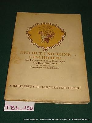 Der Hut und seine Geschichte. Eine kulturgeschichtliche Monographie.: Timidior, O.: