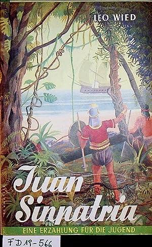 Juan Sinpatria : vom Piraten zum Entdecker: Wied, Leo: [d.