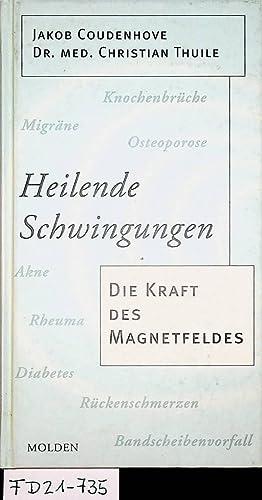 Heilende Schwingungen : die Kraft des Magnetfeldes.: Coudenhove-Kalergi, Jakob ;