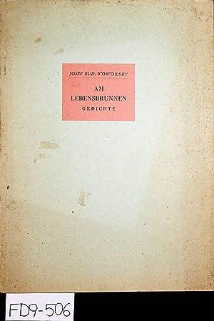 Am Lebensbrunnen. Gedichte.: Woworsky, Josef Rudolf: