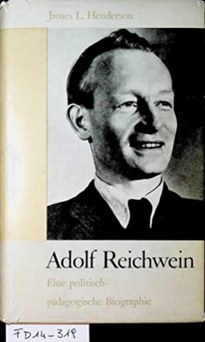 Adolf Reichwein ; eine politisch-pädagogische Biographie. Hrsg.: Henderson, James Lewis: