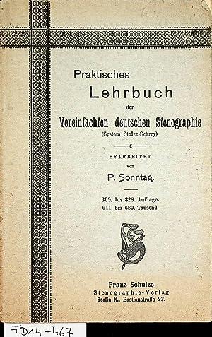 Praktisches Lehrbuch Der Vereinfachten Deutschen Stenographie.: Sonntag, P.:
