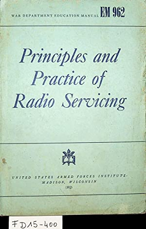 Principles and Practice of Radio Servicing.: Hicks, H.J.: