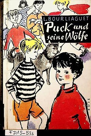 Puck und seine Wölfe.: Bourliaguet; L.: