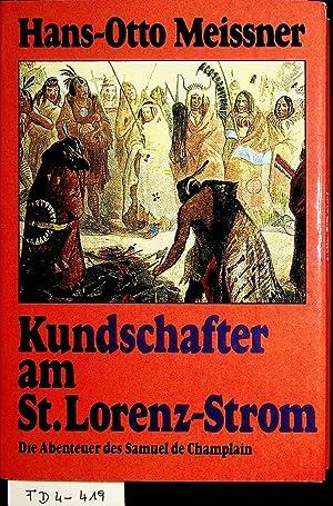 Kundschafter am St. Lorenz-Strom. Die Abenteuer des: Meissner, Hans-Otto: