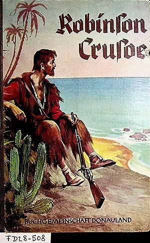 Robinson Crusoe. Für die Jguend bearbeitet von: Defoe, Daniel:
