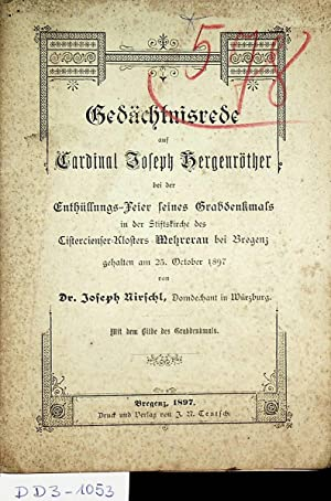 Gedächtnisrede auf Cardinal Joseph Hergenröther bei der: Nirschl, Joseph: