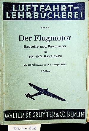 Der Flugmotor : Bauteile und Baumuster. (=Luftfahrt-Lehrbücherei: Katz, Hans: