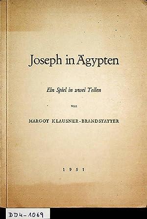 Joseph in Ägypten. Ein Spiel in zwei: Klausner-Brandstatter Margot: