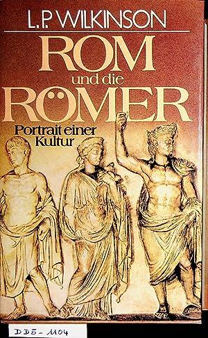 Rom und die Römer Portrait einer Kultur: Wilkinson, Lancelot P.: