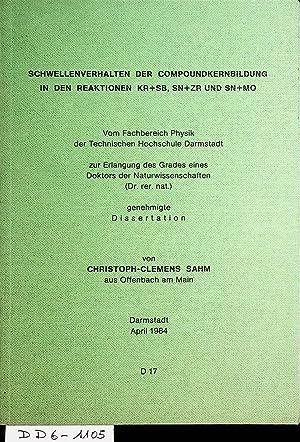 Schwellenverhalten der Compoundkernbildung in den Reaktionen Kr: Sahm, Christoph-Clemens: