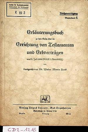 Erläuterungsbuch zu dem Gesetz über die Errichtung: Fraeb, Walter Martin: