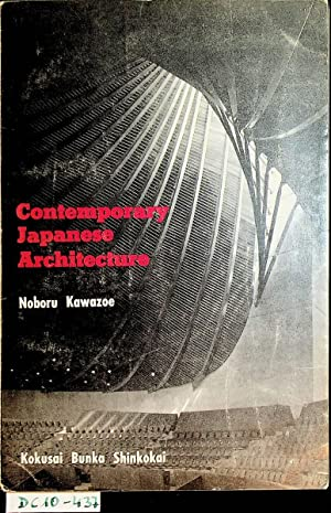 Contemporary Japanese architecture. [Transl. by David Griffith]: Kawazoe, Noboru:
