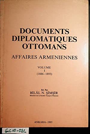 Documents diplomatiques ottomans : affaires arméniennes. 1, 1886-1893. (=Publications de la Socié...